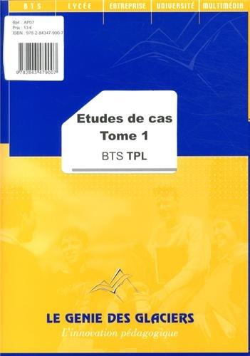 9782843479007: Etudes de cas BTS TPL : Tome 1