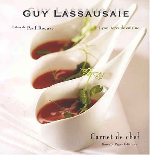 9782843502712: Guy Lassausaie : Lyon, terre de cuisine