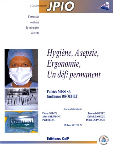 9782843610462: Hygiène, Asepsie, Ergonomie, un défi permanent