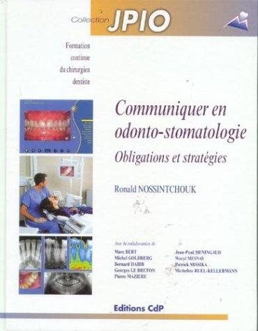 Communiquer en odonto-stomatologie (French Edition): Ronald Nossintchouk