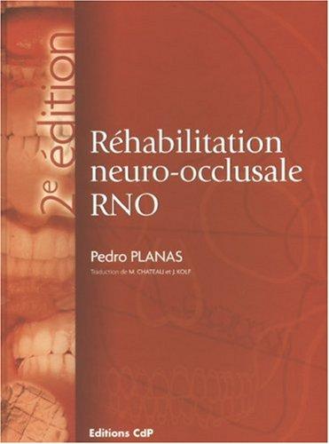 9782843611032: Réhabilitation neuro-occlusale RNO (French Edition)