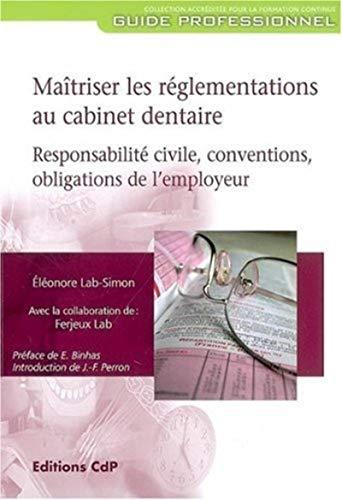 Maîtriser les réglementations au cabinet dentaire (French Edition): Elé...
