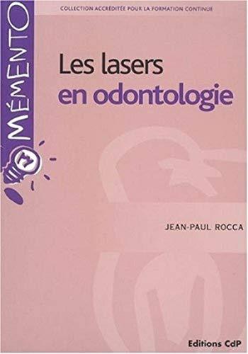 Les lasers en odontologie (French Edition): Jean-Paul Rocca