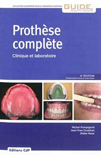 9782843611704: Prothèse complète : Clinique et laboratoire, tomes 1 et 2 (Guide clinique)