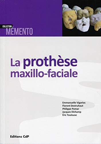 La prothèse maxillo-faciale: Emmanuelle Vigarios; Florent