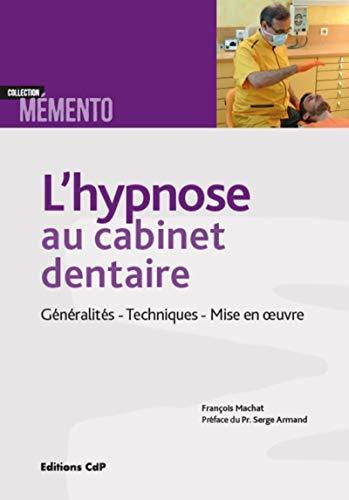 9782843613968: L'hypnose au cabinet dentaire: Généralités - Techniques - Mise en oeuvre