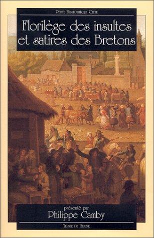 9782843620515: Floril�ge des insultes et satires des Bretons