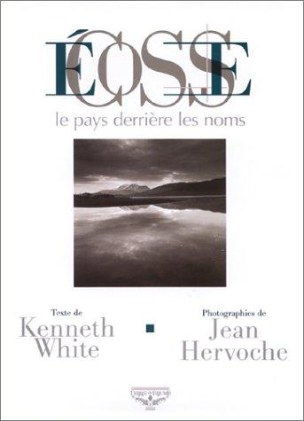 Ecosse: Le Pays derrière les noms (2843621224) by Kenneth White; Jean Hervoche