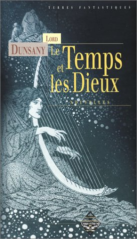 Le Temps et les Dieux (2843621844) by Dunsany, Lord; Duperray, Max; Sime, S-.H.; Homassel, Anne-Sylvie