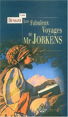 Les fabuleux voyages de Mr Jorkens (French Edition) (9782843622335) by [???]