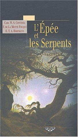 9782843622373: L'Epée et les Serpents (French Edition)