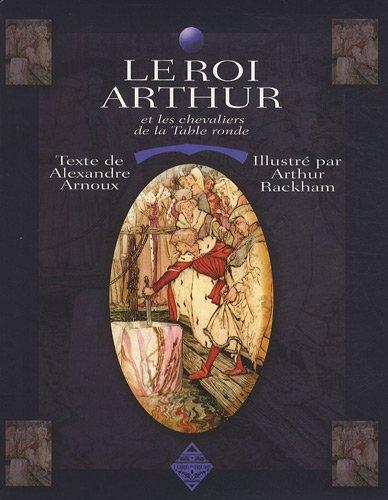 9782843624162: Le Roi Arthur et les Chevaliers de la Table Ronde