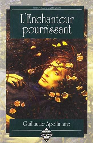 L'ENCHANTEUR POURRISSANT: Guillaume APPOLINAIRE