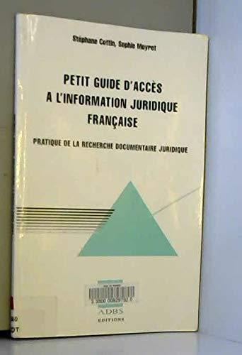 9782843650369: Petit guide d'accès à l'information juridique française : pratique de la recherche documentaire juridique