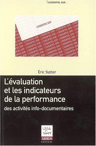 9782843650826: L'�valuation et les indicateurs de la performance des activit�s info-documentaires