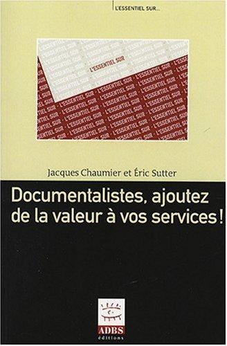 DOCUMENTALISTES AJOUTEZ DE LA VALEUR: CHAUMIER SUTTER