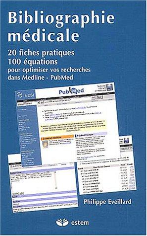 9782843712111: Bibliographie médicale : 20 fiches pratiques, 100 équations pour optimiser vos recherches dans Medline - PubMed
