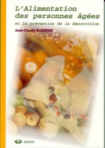 9782843712401: L'alimentation des personnnes âgées et la prévention de la dénutrition