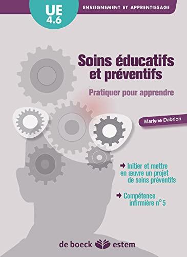 UE 4.6 - Soins éducatifs et préventifs - Pratiquer pour apprendre: Marlyne Dabrion
