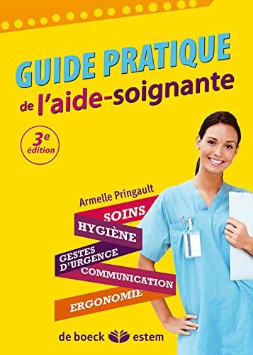 GUIDE PRATIQUE DE L'AIDE SOIGNANTE: PRINGAULT ED 2012