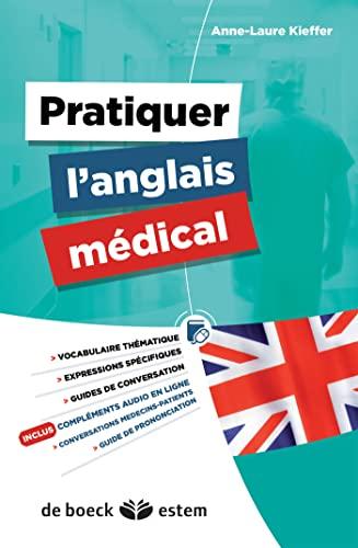 PRATIQUER L ANGLAIS MEDICAL: KIEFFER 1RE ED 2013