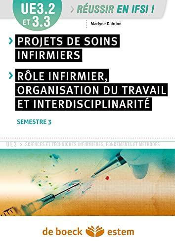 UE 3.2 et 3.3 - Projet de soins infirmiers ; Rôle infirmier, organisation du travail et ...
