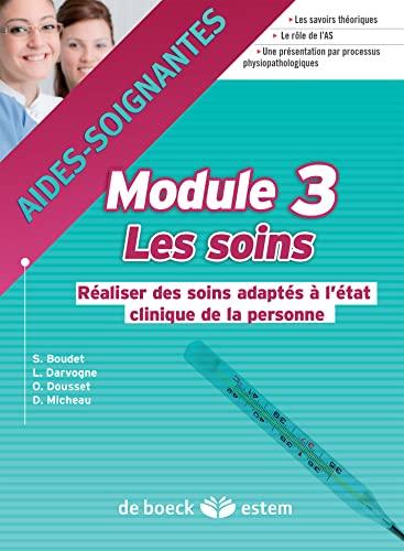 9782843717147: Aides-soignantes - Module 3 - Les soins - R�aliser des soins adapt�s � l'�tat clinique