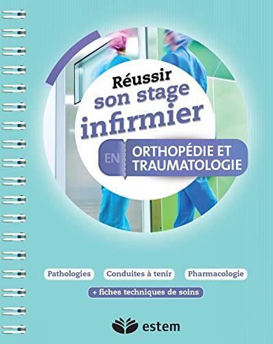 9782843717994: Réussir son stage infirmier - Orthopédie et traumatologie