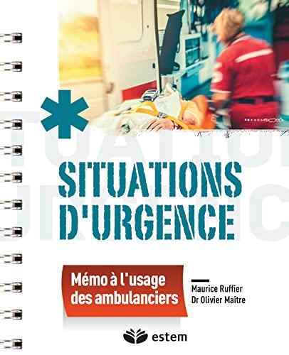 9782843718038: Situations d'urgence : m�mo � l'usage des ambulanciers