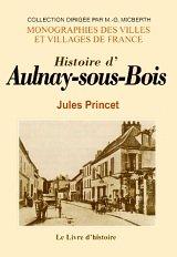 9782843730542: Aulnay-Sous-Bois (Histoire d')