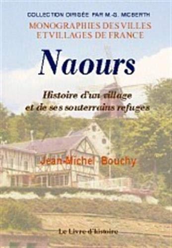 9782843730870: Naours (Histoire d'un Village et de Ses Souterrains Refuges)