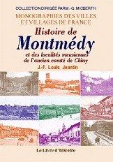 Montmedy (Histoire de) et les Localites Meusiennes: M. Jeantin