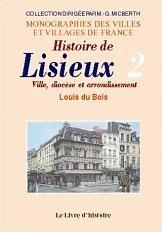 9782843732560: Lisieux (Histoire de). Ville, Diocese et Arrondissement. Tome II