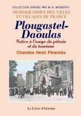 9782843734694: Plougastel-Daoulas. Notice a l'Usage du Pèlerin et du Touriste