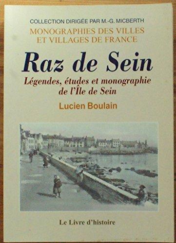 9782843735240: Raz de Sein. Legendes, Etudes et Monographie de l'Ile de Sein