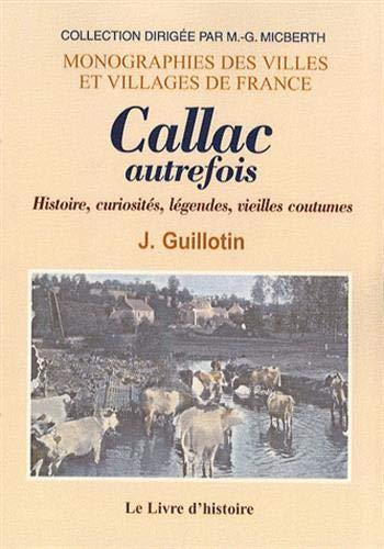9782843736520: Callac autrefois : Histoire, curiosit�s, l�gendes, vieilles coutumes
