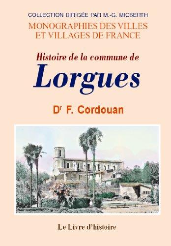 9782843737862: Lorgues (Histoire de la Commune de)