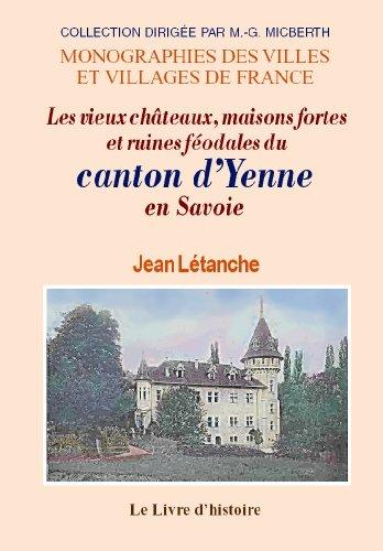 9782843738135: Yenne en Savoie (les Vieux Chateaux, Maisons Fortes et Ruines Feodales du Canton d')