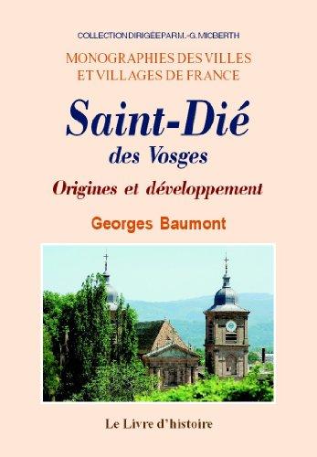 9782843738739: Saint-Dié des Vosges. Origines et Developpement