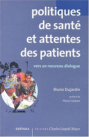 Politiques de sant? et attentes des patients : Vers un dialogue constructif: n/a