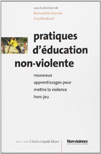 9782843770937: Pratiques d'éducation non-violente : nouveaux apprentissages pour mettre la violence hors-jeu