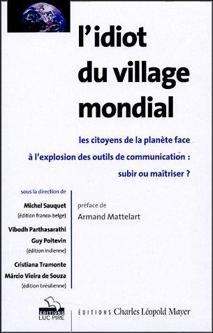 9782843770944: L'idiot du village mondial : Les citoyens de la planète face à l'explosion des outils de communication : subir ou maîtriser
