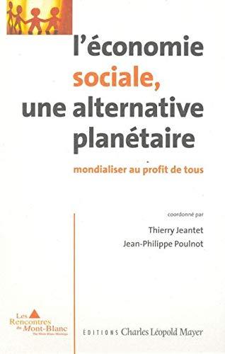 9782843771323: Économie sociale, une alternative planetaire (Les Rencontres du Mont-Blanc)
