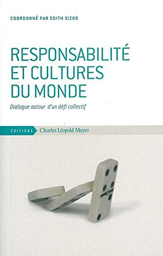 9782843771415: Responsabilité et cultures du monde : Dialogue autour d'un défi collectif