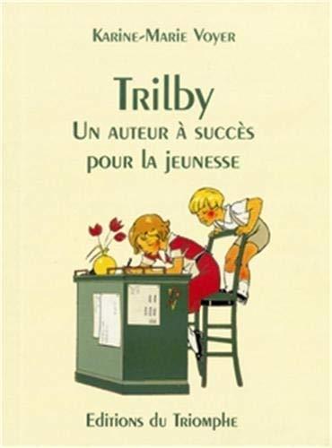 9782843780097: Trilby - un Auteur a Succes pour la Jeunesse