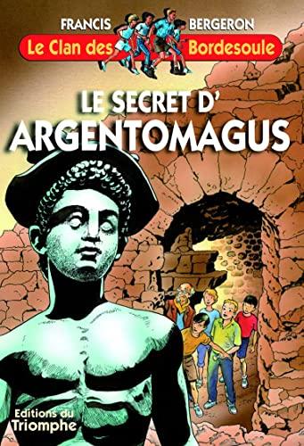 9782843780974: Le Secret d'Agentomagus : une aventure du Clan des Bordesoule