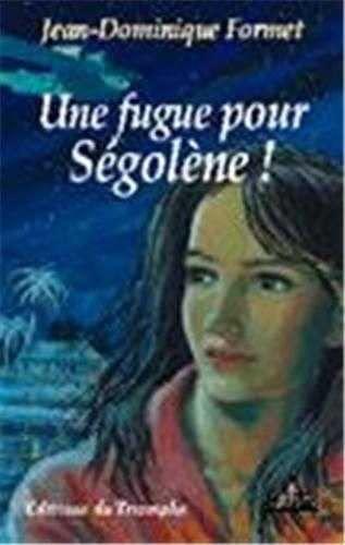9782843782039: Une fugue pour Ségolène 1
