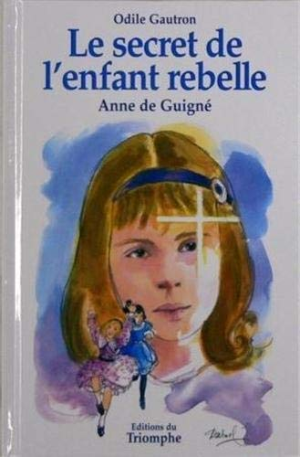 9782843782664: Le secret de l'enfant rebelle (French Edition)