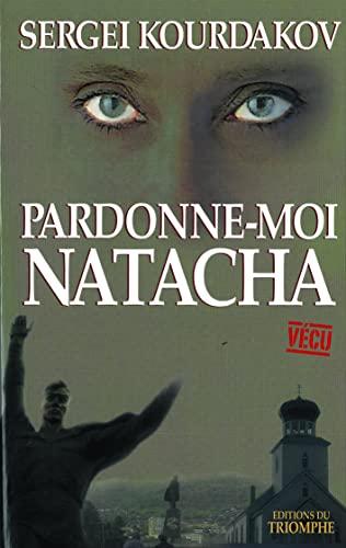 9782843782978: Pardonne-moi Natacha