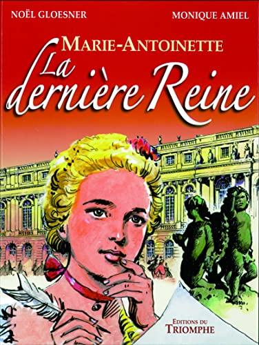 9782843783562: Marie-Antoinette la Derniere Reine